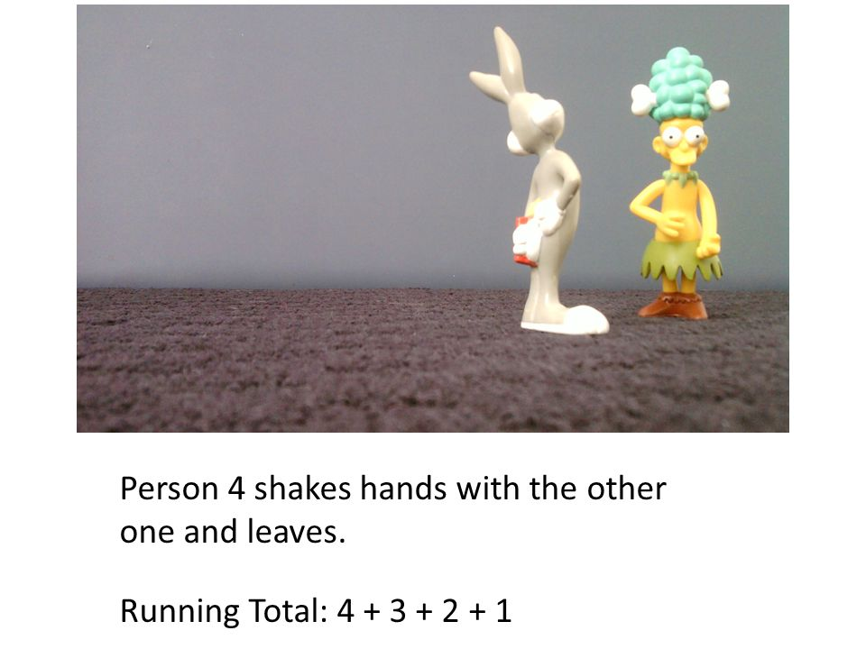 Person 4 shakes hands with the other one and leaves. Running Total: 4 + 3 + 2 + 1
