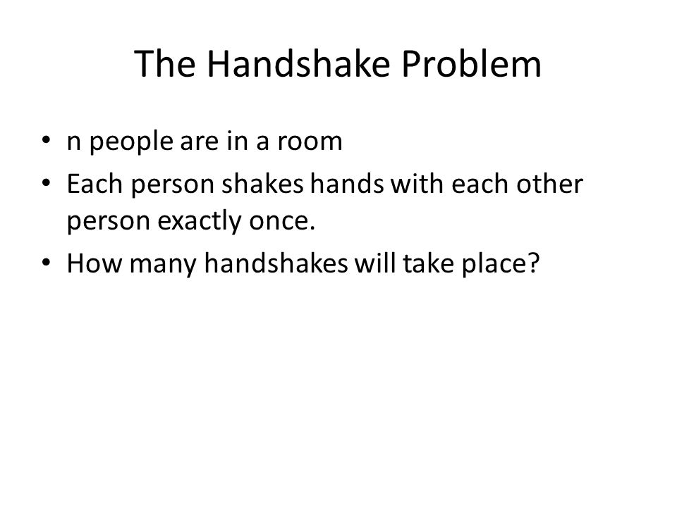 n people are in a room Each person shakes hands with each other person exactly once.
