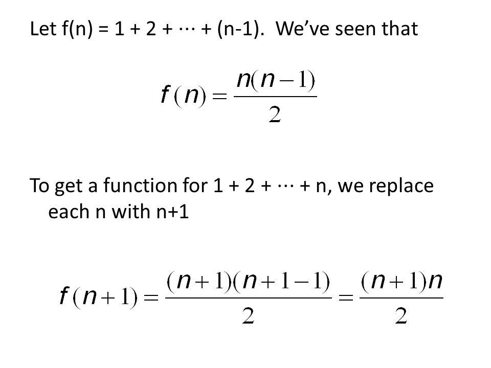 Let f(n) = 1 + 2 + ⋅⋅⋅ + (n-1).
