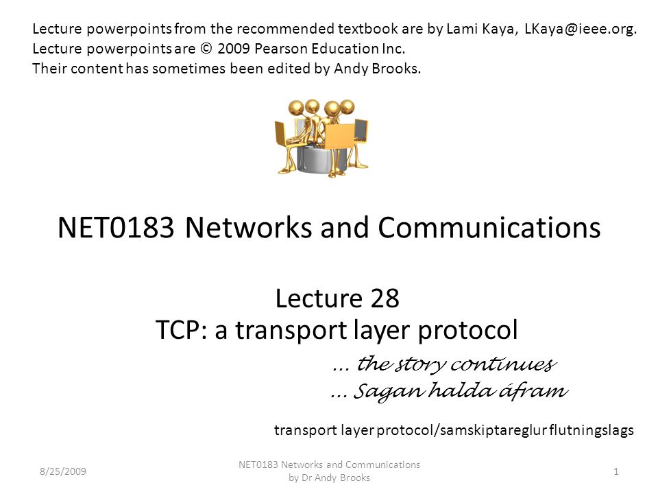 NET0183 Networks and Communications Lecture 28 TCP: a transport layer protocol...