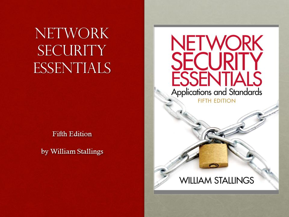 Network Security Essentials Fifth Edition by William Stallings Fifth Edition by William Stallings