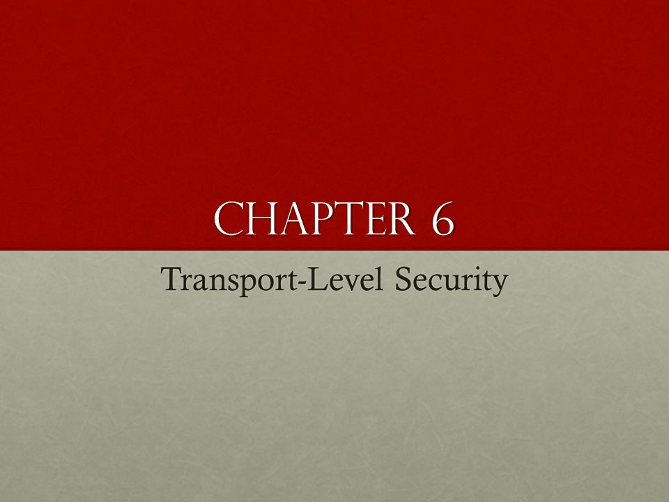 Chapter 6 Transport-Level Security