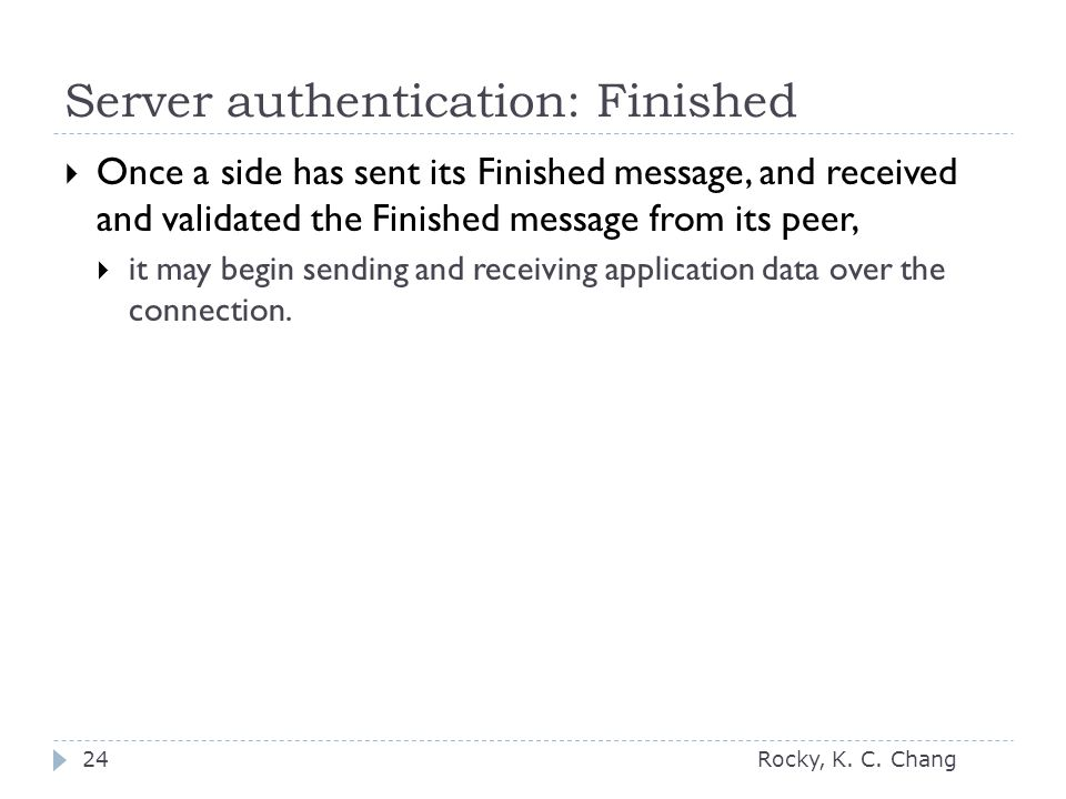 Server authentication: Finished Rocky, K. C.