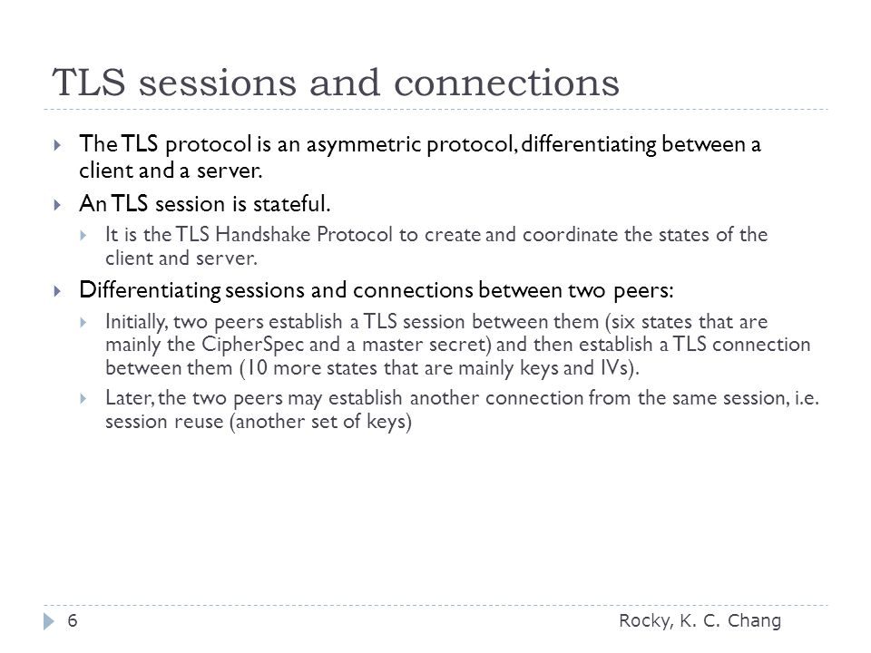 TLS sessions and connections Rocky, K. C.