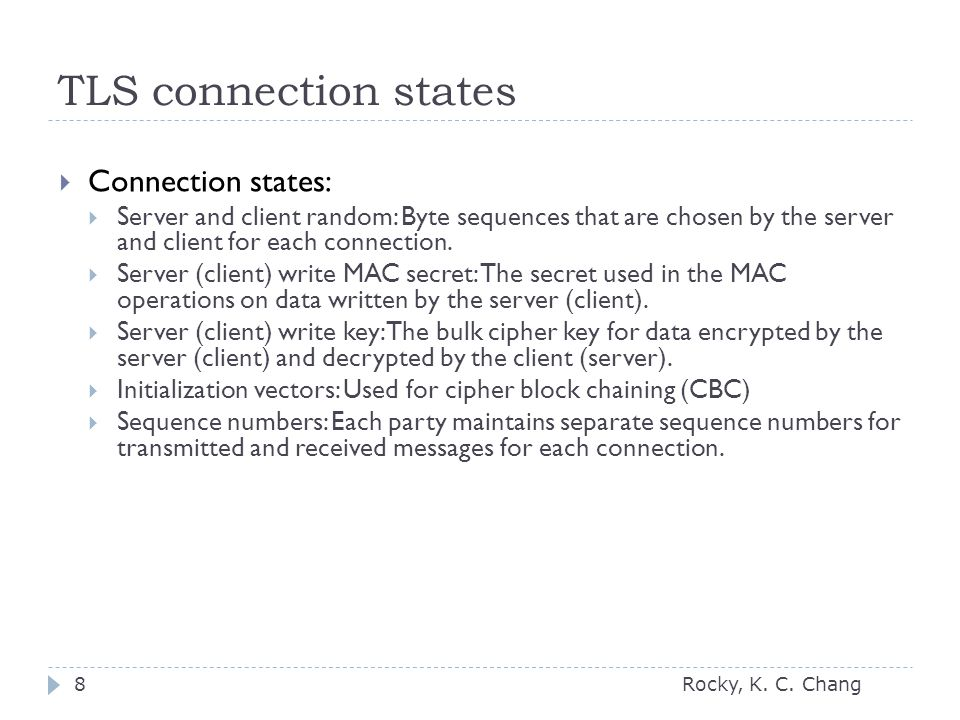 TLS connection states Rocky, K. C.