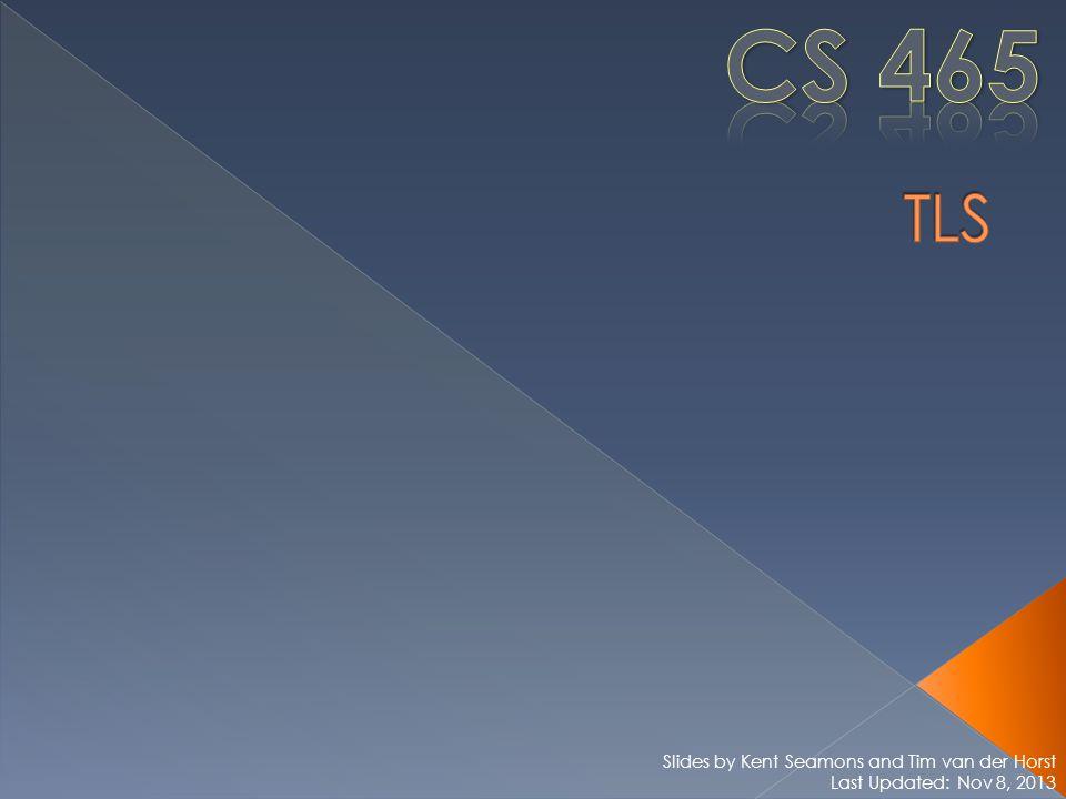 Slides by Kent Seamons and Tim van der Horst Last Updated: Nov 8, 2013
