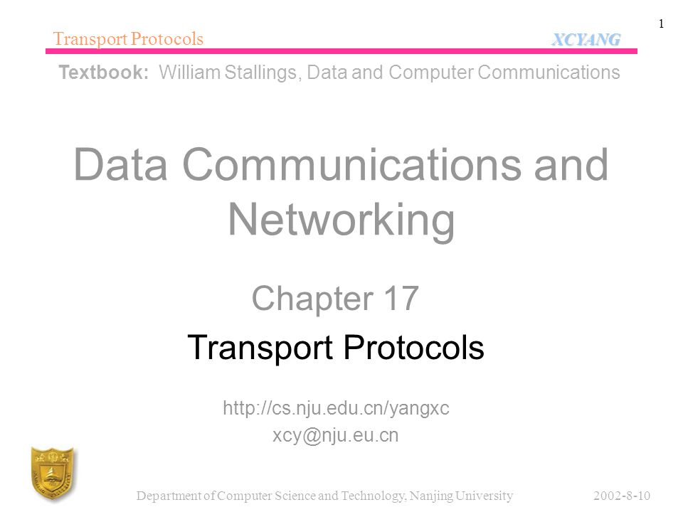 XCYANG Transport Protocols XCYANG 2002-8-10Department of Computer Science and Technology, Nanjing University 1 Data Communications and Networking Chap