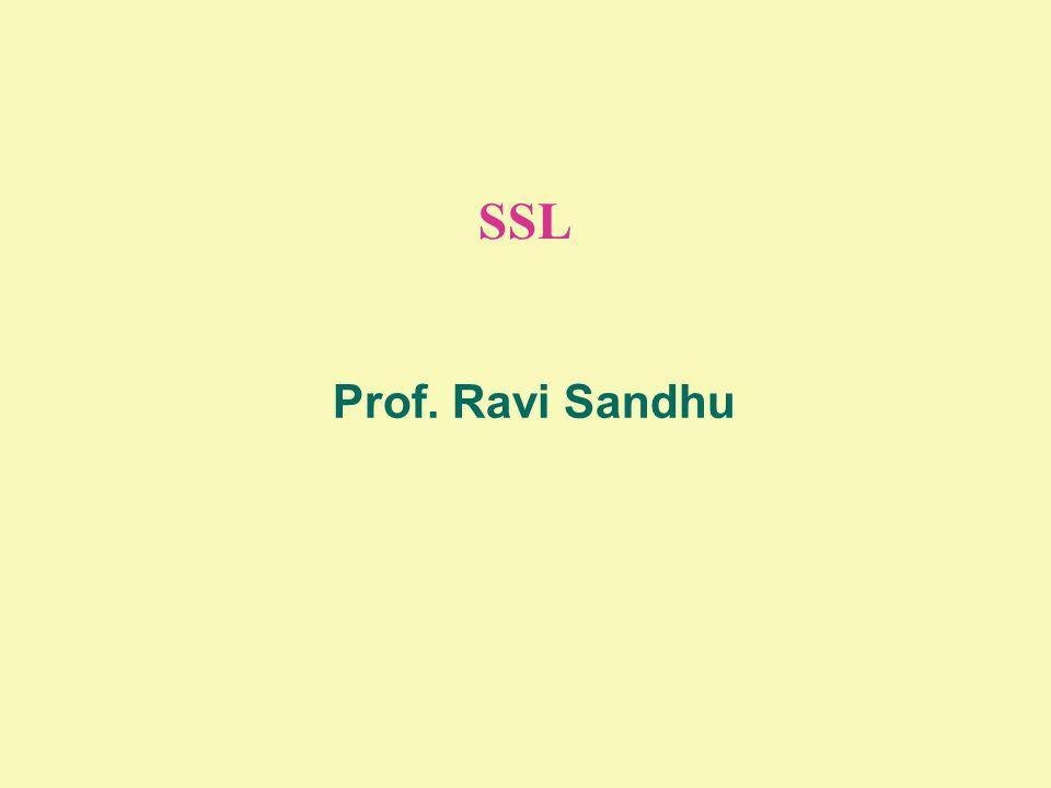 SSL Prof. Ravi Sandhu