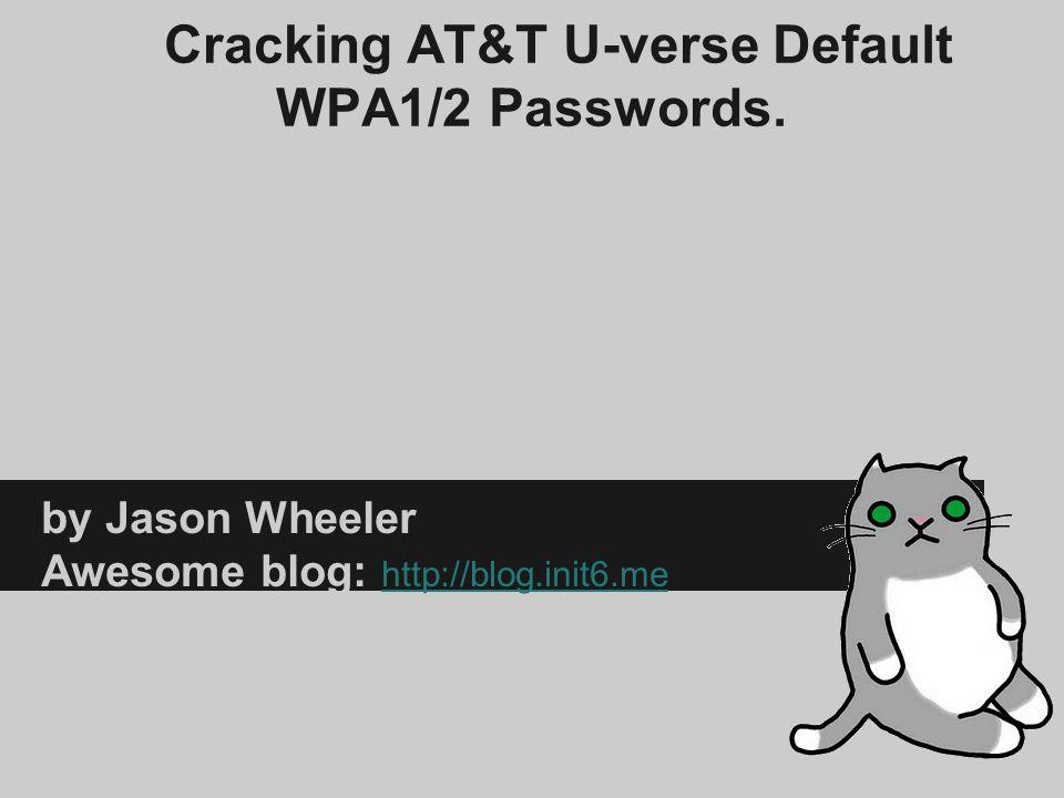 Cracking AT&T U-verse Default WPA1/2 Passwords.
