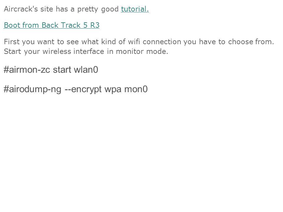 Aircrack s site has a pretty good tutorial.tutorial.