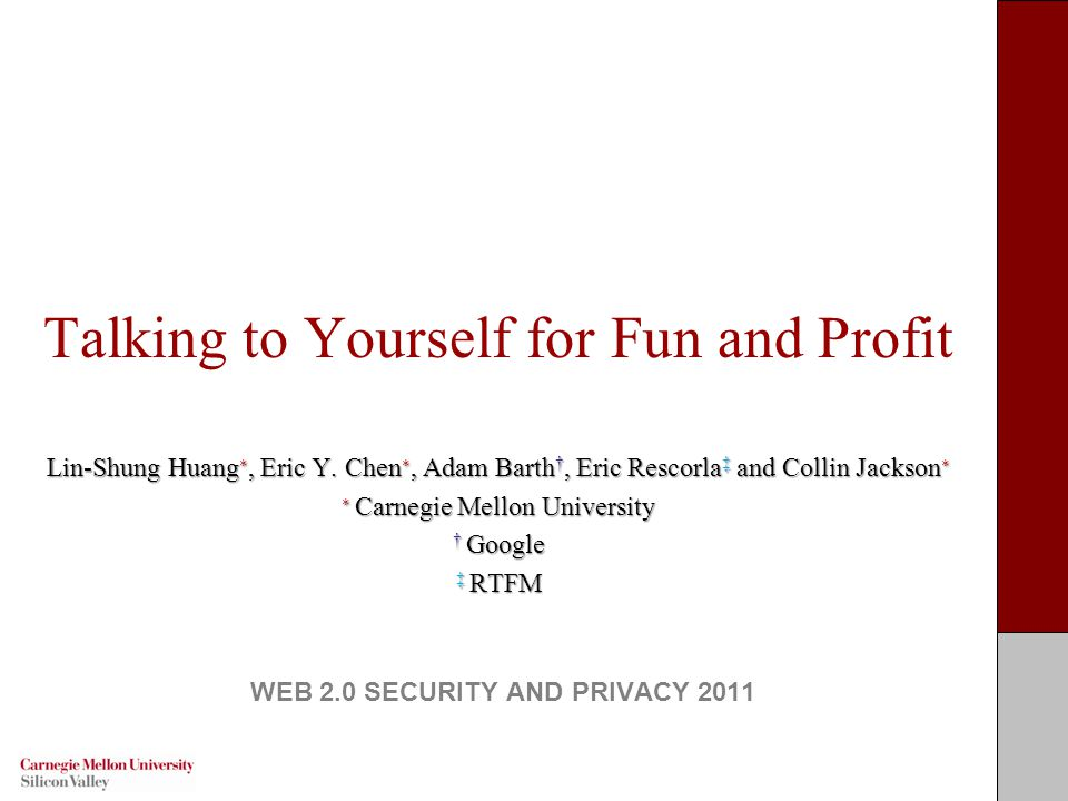 Talking to Yourself for Fun and Profit Lin-Shung Huang ∗, Eric Y.
