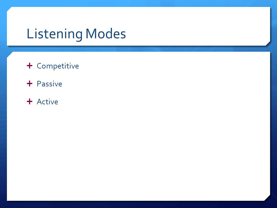 Listening Modes  Competitive  Passive  Active