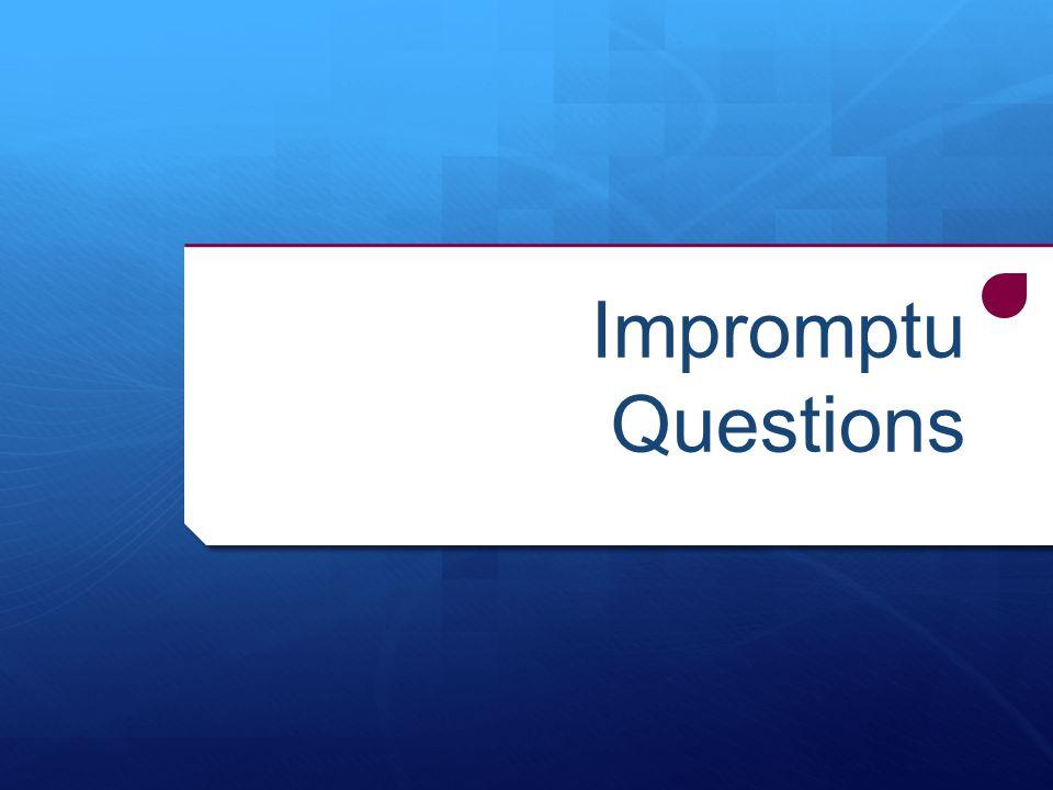 Impromptu Questions