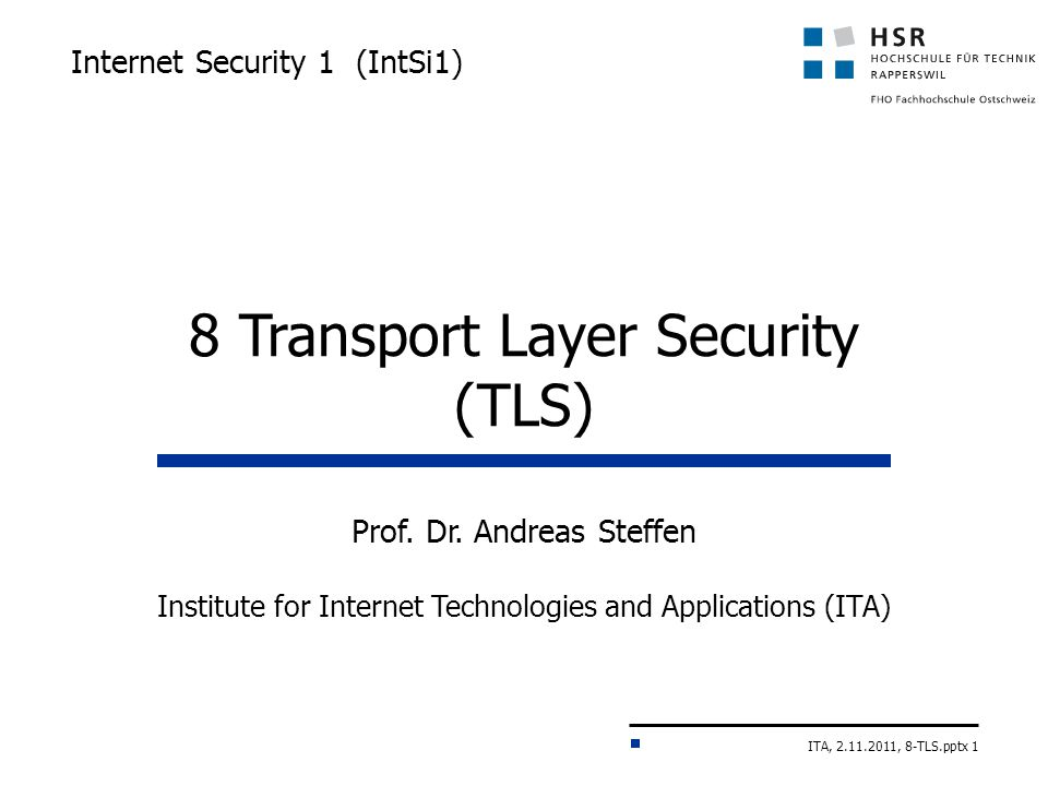 ITA, 2.11.2011, 8-TLS.pptx 1 Internet Security 1 (IntSi1) Prof.