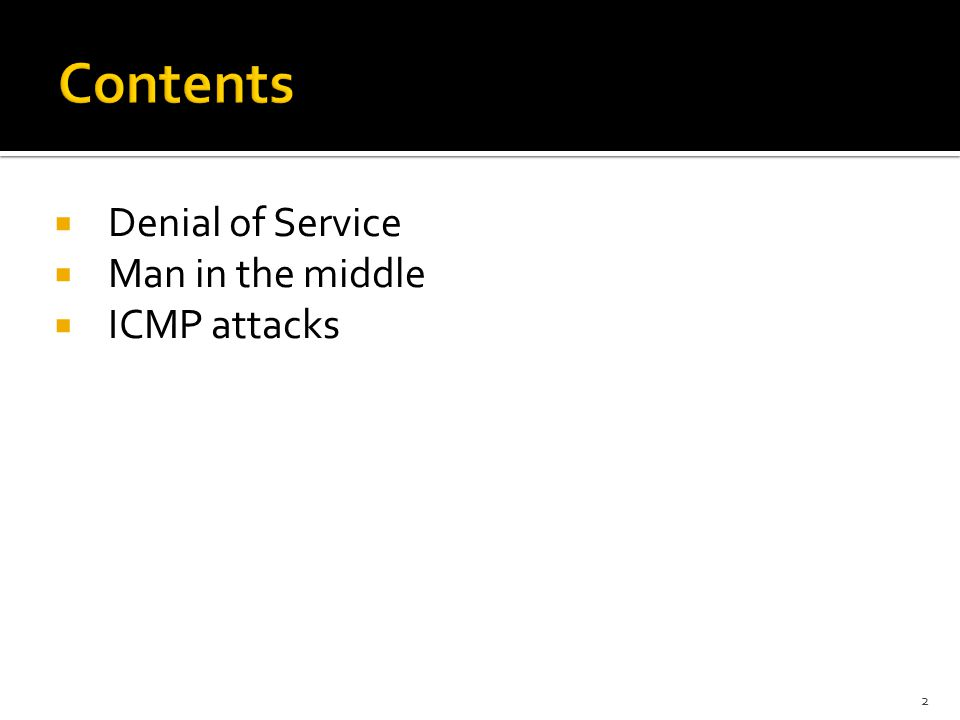  Denial of Service  Man in the middle  ICMP attacks 2