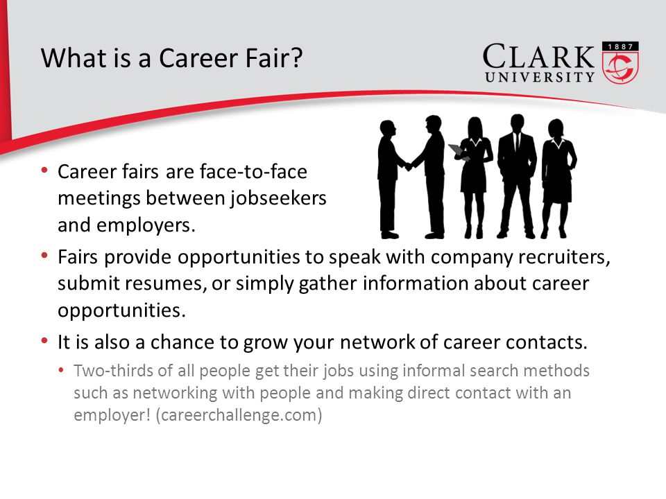 What is a Career Fair? Career fairs are face-to-face meetings between jobseekers and employers. Fairs provide opportunities to speak with company recr