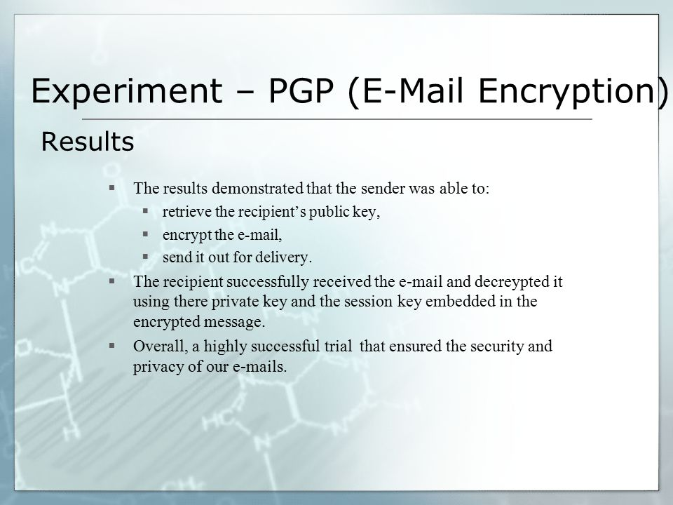  The results demonstrated that the sender was able to:  retrieve the recipient's public key,  encrypt the e-mail,  send it out for delivery.  The