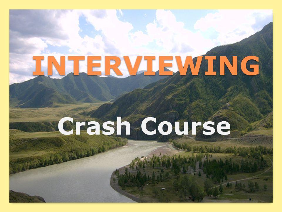 INTERVIEWING Crash Course