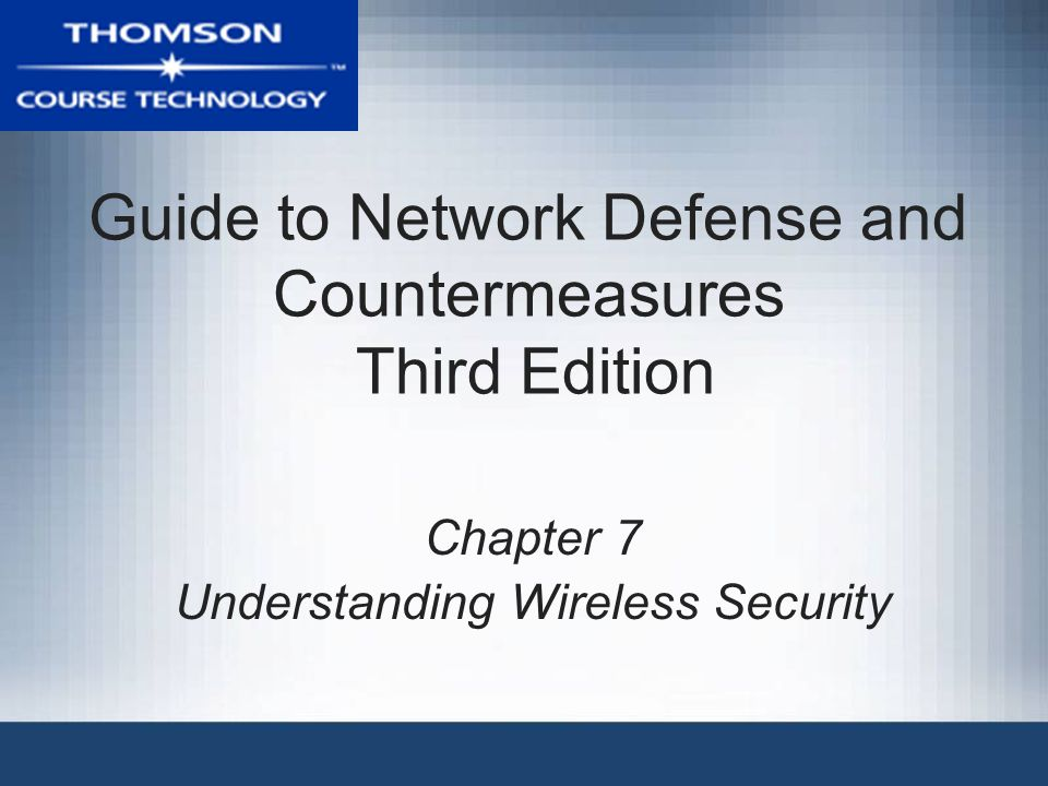 © Cengage Learning 2014 Guide to Network Defense and Countermeasures, 3rd Edition32 Planning AP Placement Site survey: procedure for assessing the environment and determining where APs are needed to provide adequate coverage –Help determine whether to use directional or omnidirectional antennas –Also tells you if your signal extends beyond areas that are within your physical control Network components require careful placement to provide adequate coverage but prevent indiscriminant radiation of the signal