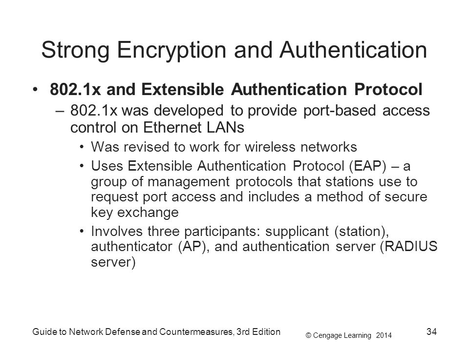 © Cengage Learning 2014 Guide to Network Defense and Countermeasures, 3rd Edition34 Strong Encryption and Authentication 802.1x and Extensible Authent