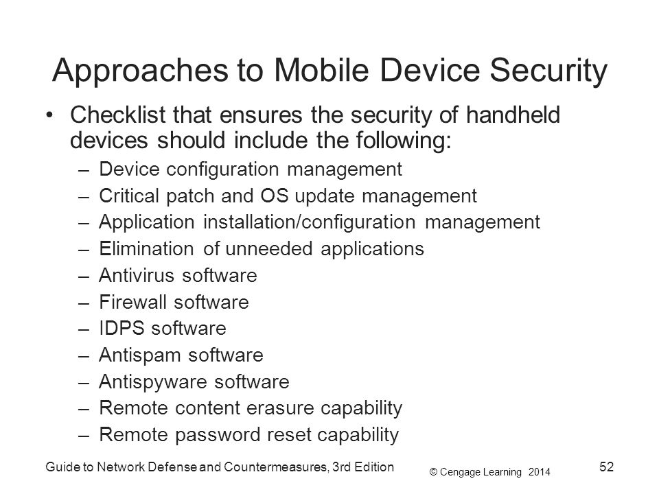 © Cengage Learning 2014 Guide to Network Defense and Countermeasures, 3rd Edition52 Approaches to Mobile Device Security Checklist that ensures the se