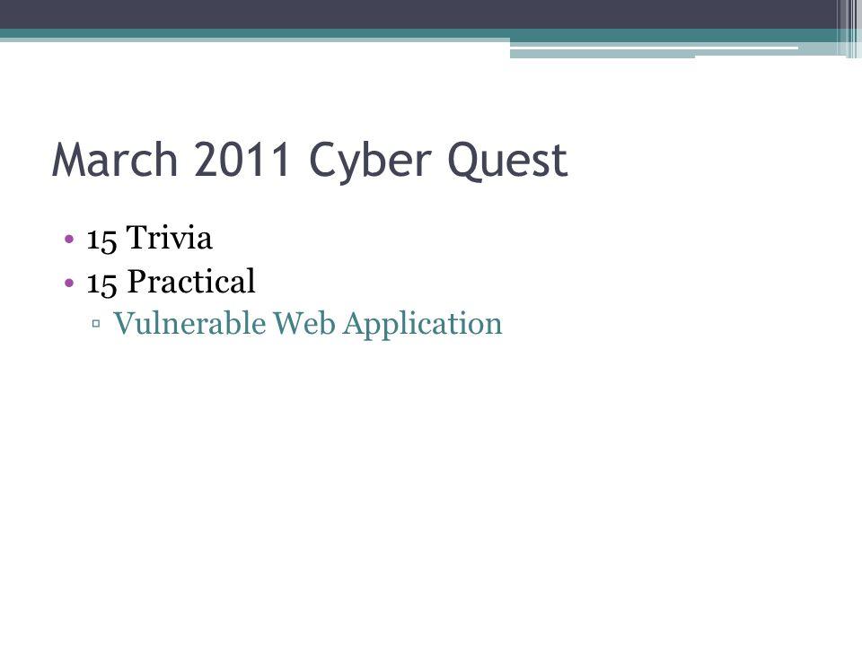 April 2011 Cyber Quest 10 Trivia 20 Practical ▫PCAP file