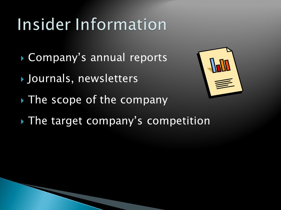  Company's annual reports  Journals, newsletters  The scope of the company  The target company's competition