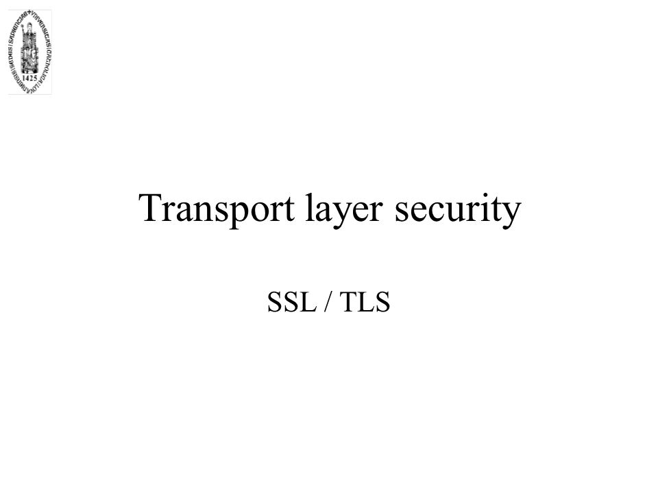 Transport layer security SSL / TLS