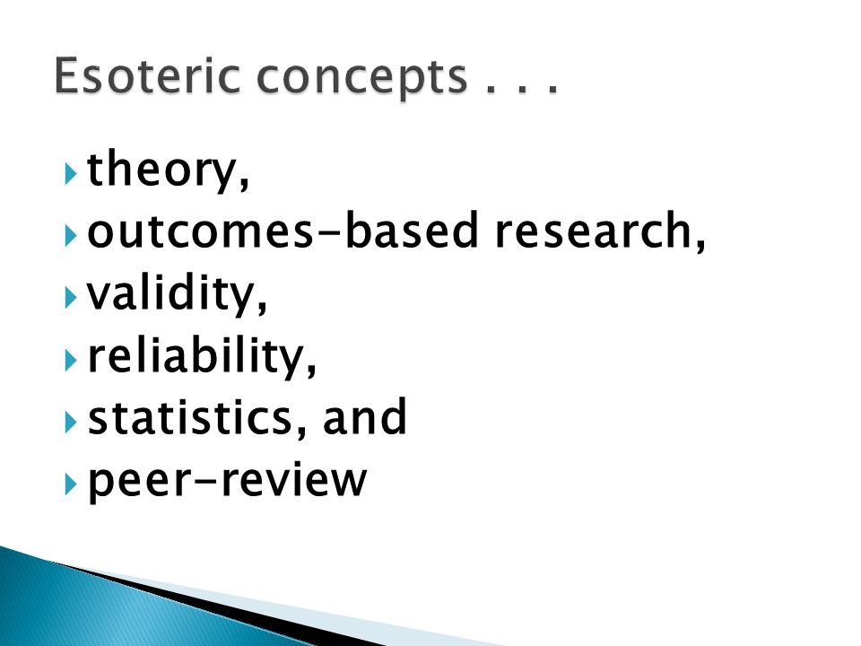  theory,  outcomes-based research,  validity,  reliability,  statistics, and  peer-review