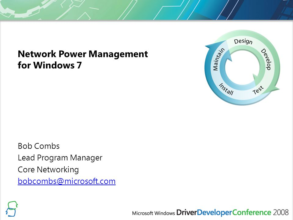 Network Power Management for Windows 7 Bob Combs Lead Program Manager Core Networking bobcombs@microsoft.com