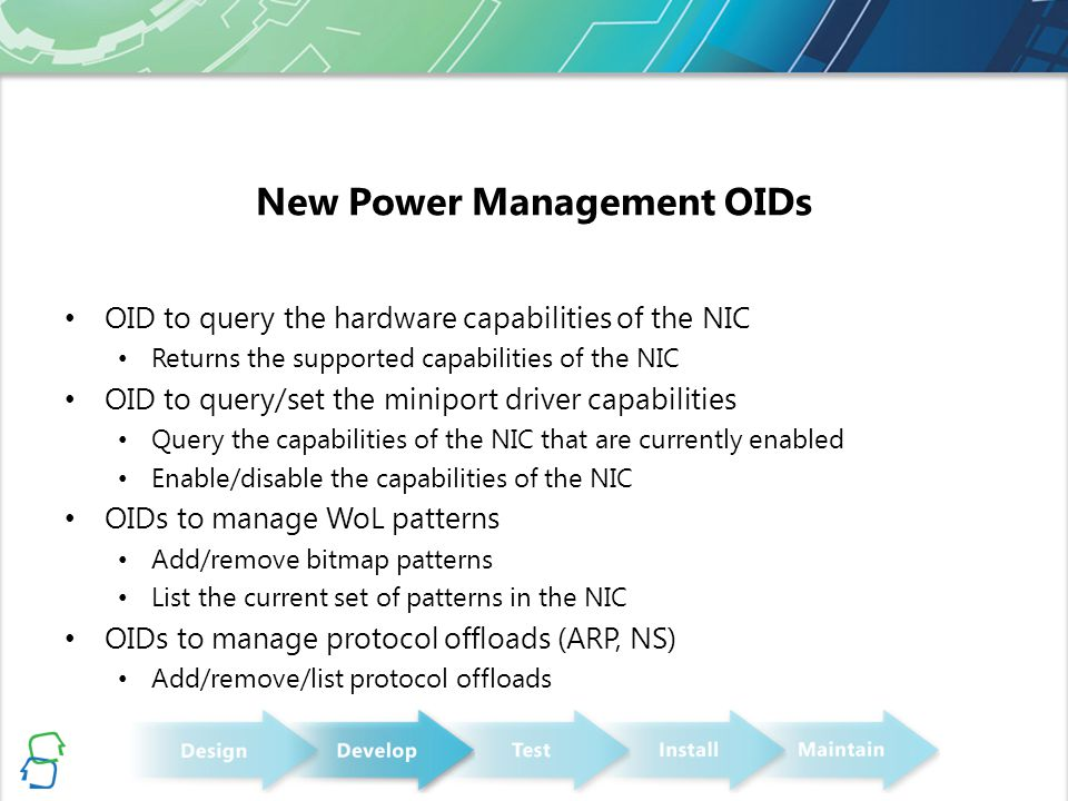 New Power Management OIDs OID to query the hardware capabilities of the NIC Returns the supported capabilities of the NIC OID to query/set the minipor
