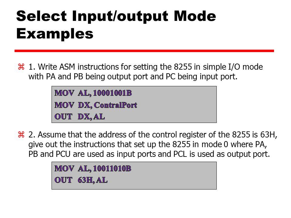 Select Input/output Mode Examples z1.