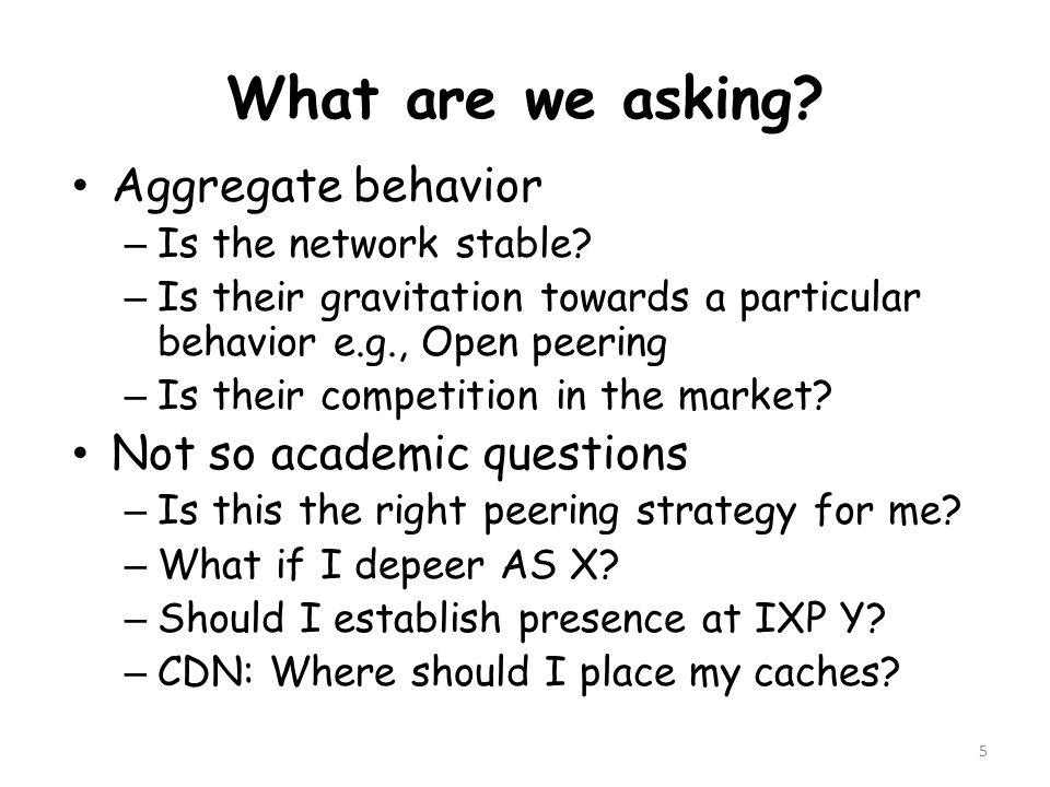 What are we asking.Aggregate behavior – Is the network stable.