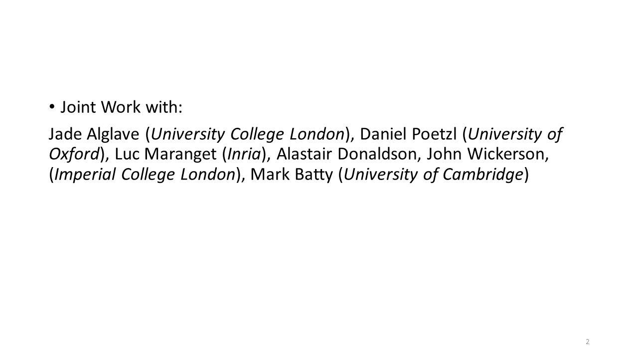 Joint Work with: Jade Alglave (University College London), Daniel Poetzl (University of Oxford), Luc Maranget (Inria), Alastair Donaldson, John Wicker
