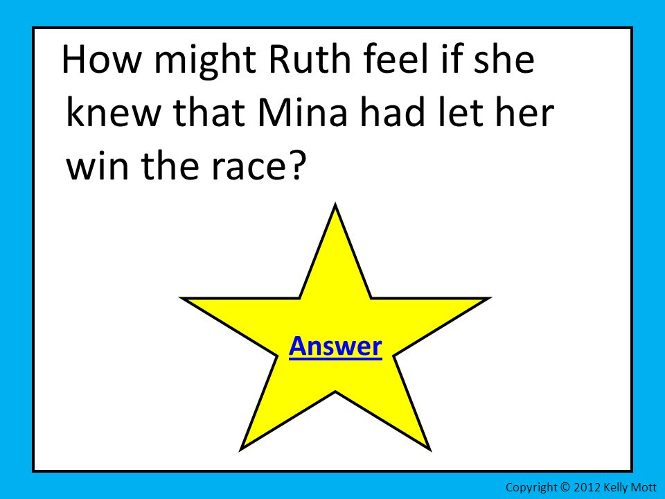 How might Ruth feel if she knew that Mina had let her win the race.