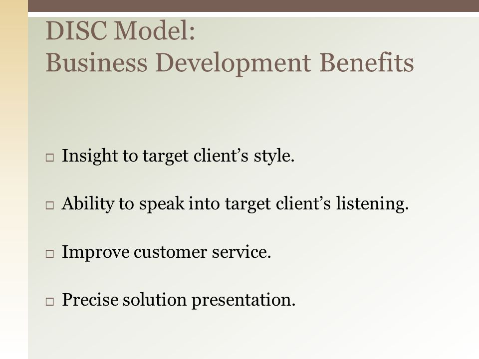  Insight to target client's style.  Ability to speak into target client's listening.