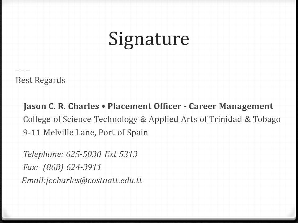 Signature _ _ _ Best Regards Jason C.R.