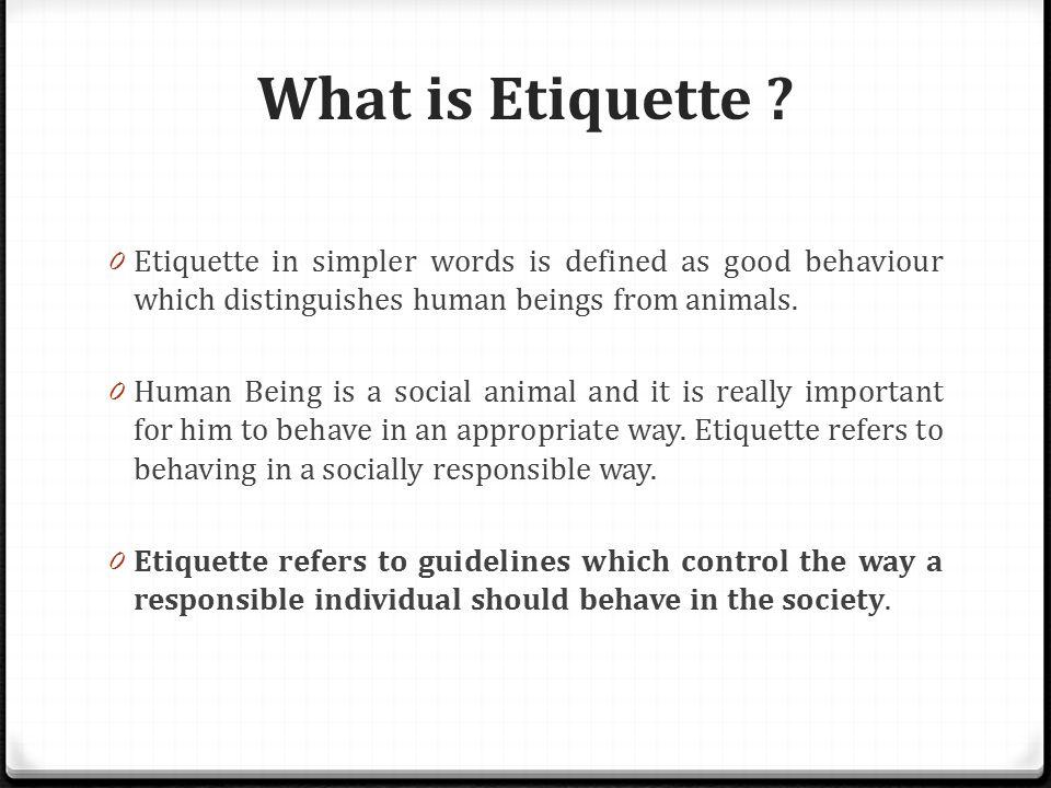 What is Etiquette .