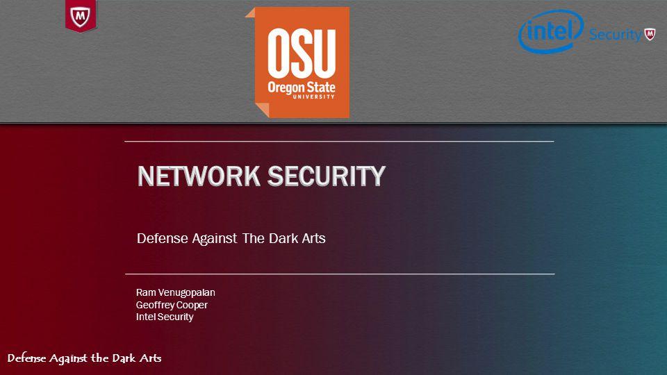 Defense Against the Dark Arts Defense Against The Dark Arts Ram Venugopalan Geoffrey Cooper Intel Security