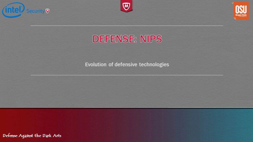 Defense Against the Dark Arts Evolution of defensive technologies