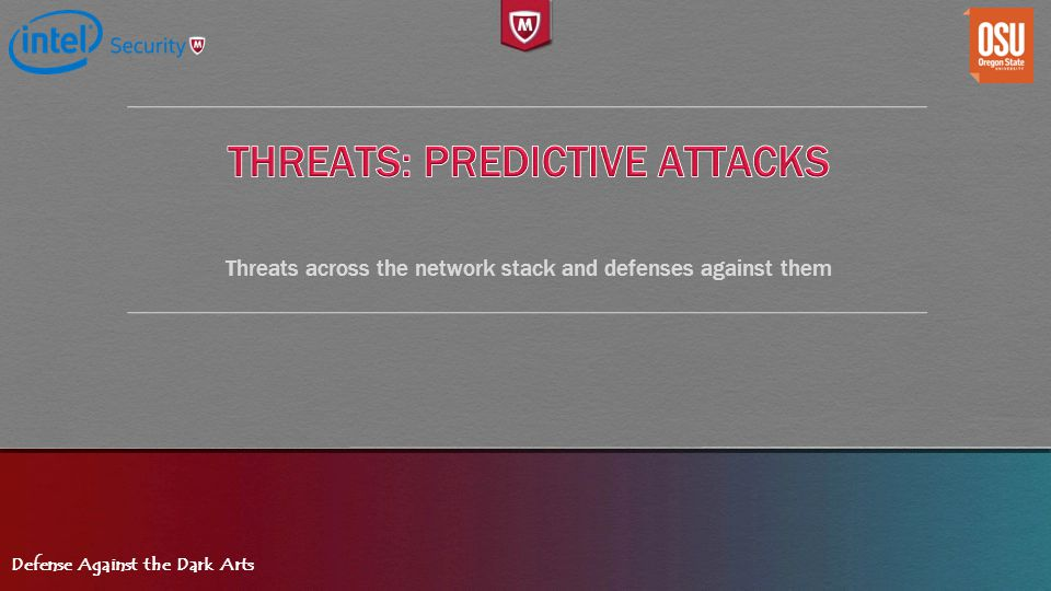 Defense Against the Dark Arts Threats across the network stack and defenses against them