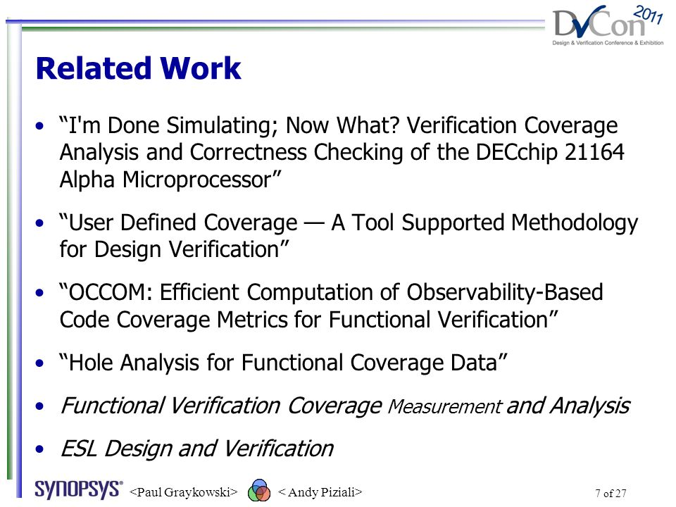 8 of 27 Agenda Introduction Related Work The Design Under Verification High-Fidelity Coverage Model Design Coverage Data Analysis Summary