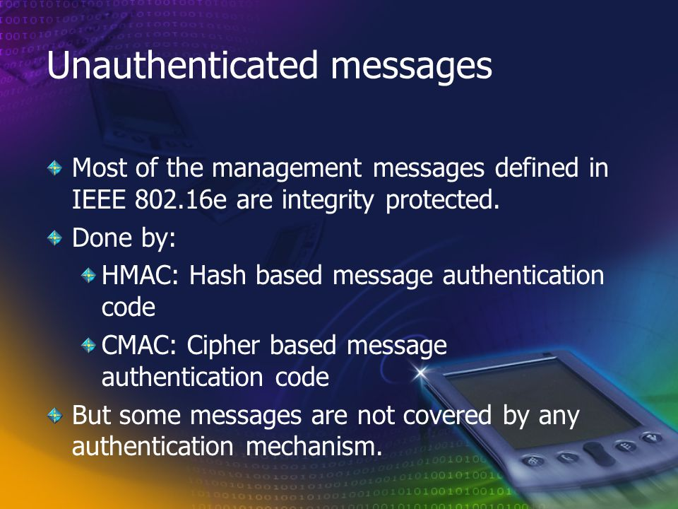 Unauthenticated messages Most of the management messages defined in IEEE 802.16e are integrity protected.