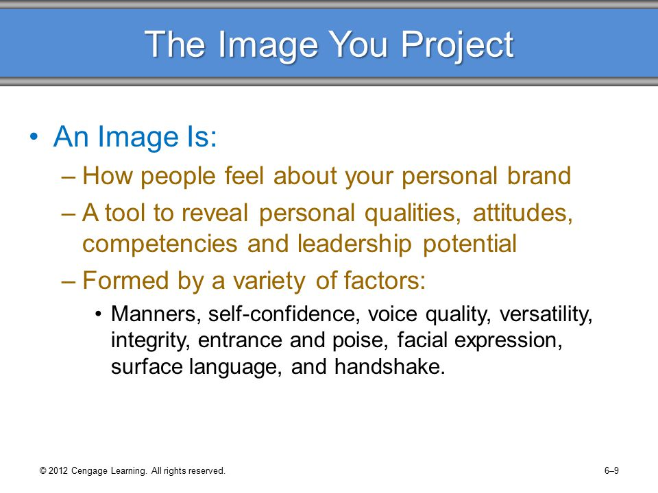 © 2012 Cengage Learning. All rights reserved.6–10 FIGURE 6.1 Major Factors That Form Your Image