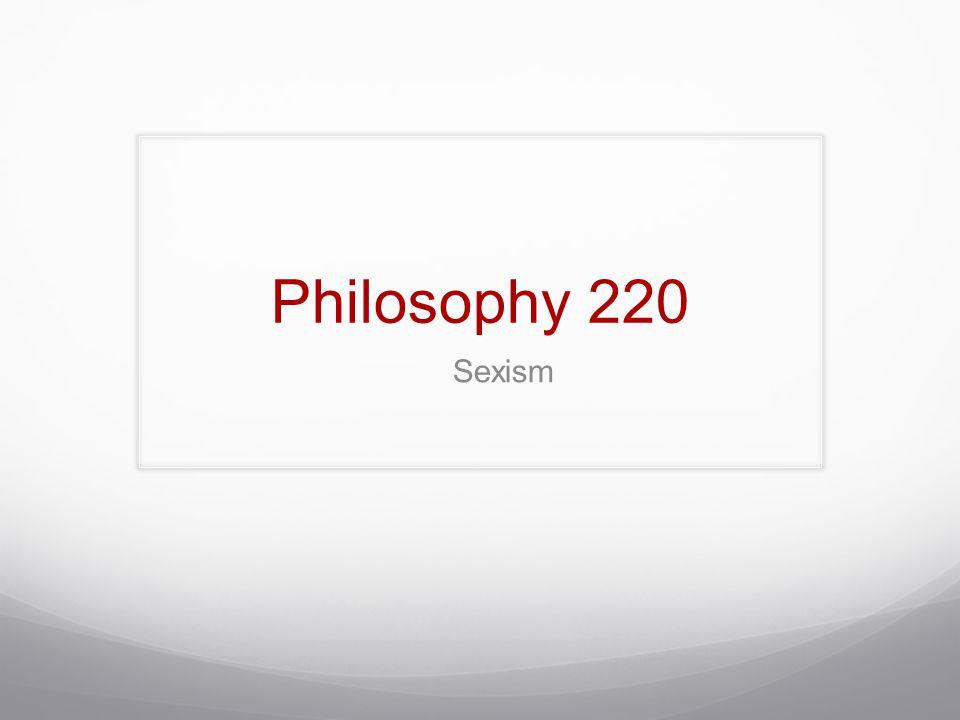 Philosophy 220 Sexism