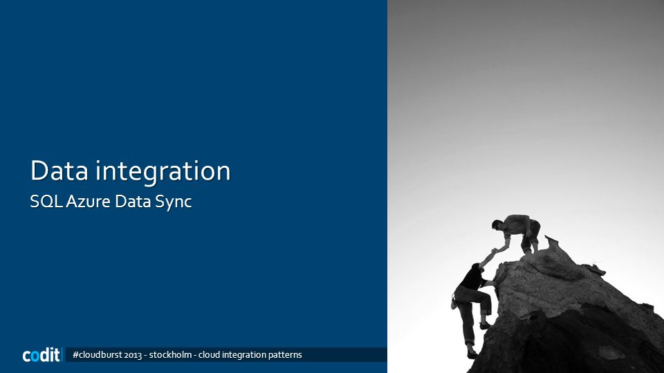 Data integration SQL Azure Data Sync #cloudburst 2013 - stockholm - cloud integration patterns