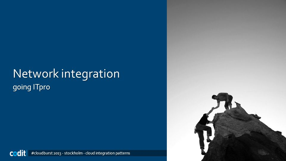 Network integration going ITpro #cloudburst 2013 - stockholm - cloud integration patterns