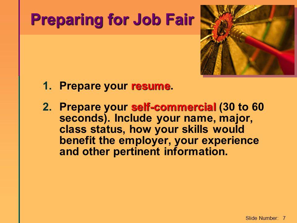 Slide Number: 7 Preparing for Job Fair resume 1.Prepare your resume.