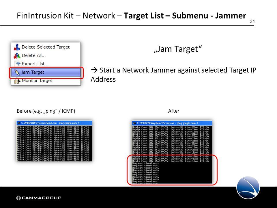 "34 FinIntrusion Kit – Network – Target List – Submenu - Jammer ""Jam Target  Start a Network Jammer against selected Target IP Address Before (e.g."
