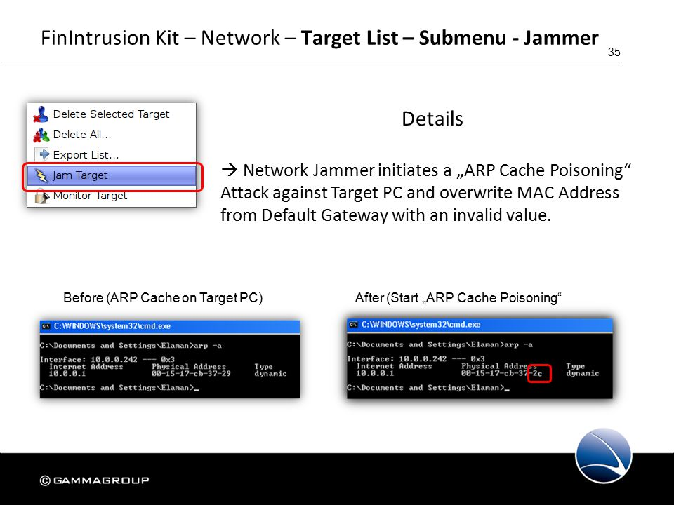 """35 FinIntrusion Kit – Network – Target List – Submenu - Jammer Details  Network Jammer initiates a """"ARP Cache Poisoning Attack against Target PC and overwrite MAC Address from Default Gateway with an invalid value."""